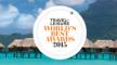 Ontdek het beste van de wereld dankzij de Travel + Leisure Awards 2015